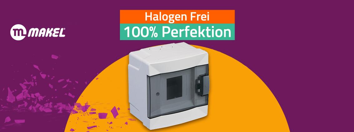 Halogenfrei 100% perfektion